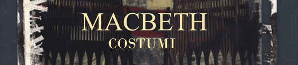 COSTUMI - MACBETH